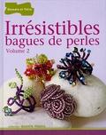 Martine Rousso - Irrésistibles bagues de perles - Volume 2.