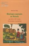 Martine Roy - Mariages paysans en Russie aux XIXe et XXe siècles - Terminologie et symbolique.