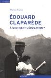 Martine Ruchat - Edouard Claparède (1873-1940) - A quoi sert l'éducation ?.