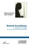 Martine Ruchat et Alain Vilbrod - Roland Assathiany - Un fonctionnaire militant au service de l'éducation spécialisée.