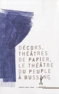 Martine Sadion - Décors, théâtres de papier, le Théâtre du peuple à Bussang.