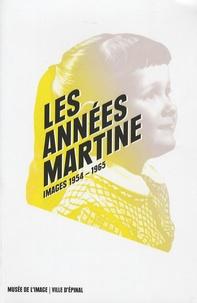 Martine Sadion - Les années Martine - Images 1954-1965.