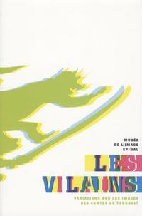 Martine Sadion - Les vilains - Varitions sur les images des contes de Perrault.