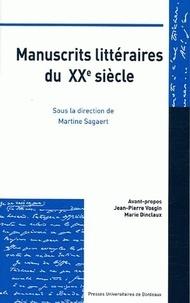 Martine Sagaert et Jean-Pierre Vosgin - Manuscrits littéraires du XX siècle - Conservation, Valorisation, Interprétation, Edition.