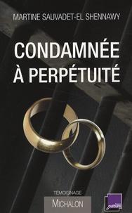 Martine Sauvadet-El Shennawy - Condamnée à perpétuité.
