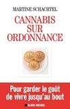 Martine Schachtel - Cannabis sur ordonnance - Pour garder le goût de vivre jusqu'au bout.