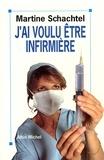 Martine Schachtel - J'ai voulu être infirmière.