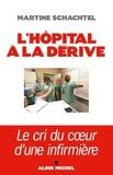 Martine Schachtel - L'Hôpital à la dérive.