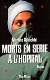 Martine Schachtel - Morts en série à l'hôpital.