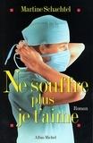Martine Schachtel - Ne souffre plus je t'aime.