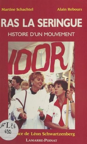 Ras la seringue : histoire d'un mouvement