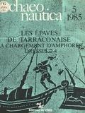 Martine Sciallano - Archaeonautica (5) : Les Épaves de Tarraconaise à chargement d'amphores Dressel 2-4.