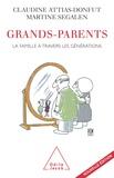 Martine Segalen et Claudine Attias-Donfut - Grands-parents - La famille à travers les générations.