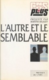 Martine Segalen - L'autre et le semblable : regards sur l'ethnologie des sociétés contemporaines.