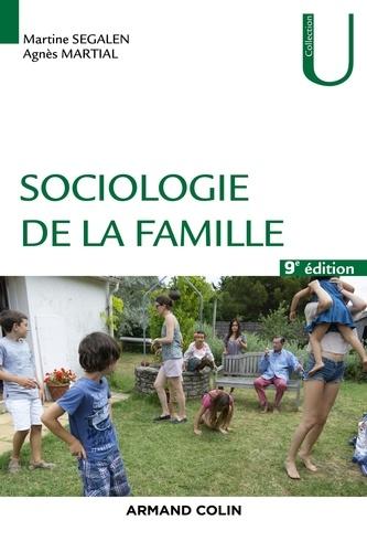 Martine Segalen et Agnès Martial - Sociologie de la famille - 9éd..