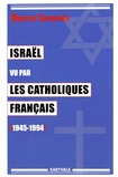 Martine Sevegrand - Israël vu par les catholiques français (1945-1994).