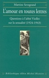 Martine Sevegrand - L'Amour en toutes lettres - Questions à l'abbé Viollet sur la sexualité (1924-1943).