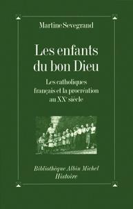 Martine Sevegrand - Les Enfants du Bon Dieu.