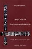Martine Sevegrand - Temps Présent, une aventure chrétienne (1937-1992) - Tome 1, Un hebdomadaire (1937-1947).