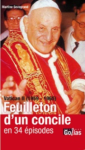 Martine Sevegrand - Vatican II (1959-1965) - Feuilleton d'un concile en 34 épisodes.