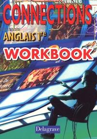Martine Skopan et Régine Hollander - Connections Anglais 1e - Workbook.