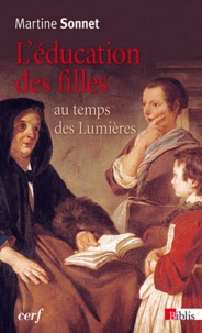 Martine Sonnet - L'éducation des filles au temps des Lumières.