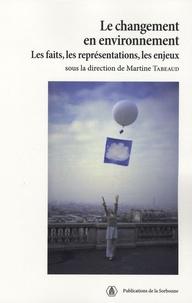 Martine Tabeaud - Le changement en environnement - Les faits, les représentations, les enjeux.