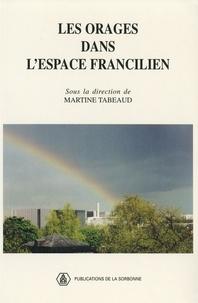 Martine Tabeaud et  Collectif - Les orages dans l'espace francilien.
