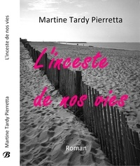 Martine Tardy Pierretta - L'inceste de nos vies.