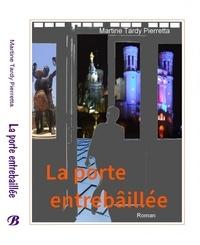 Martine Tardy Pierretta - La porte entrebâillée.