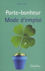 Martine Tardy - Porte-bonheur mode d'emploi.