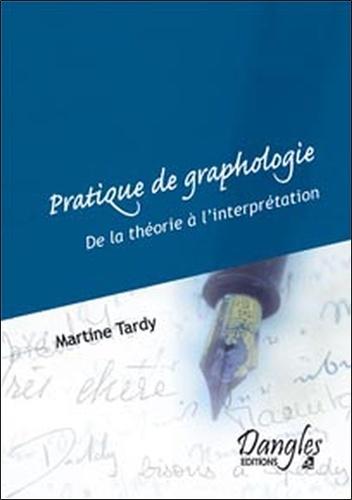 Martine Tardy - Pratique de Graphologie.