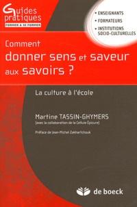 Martine Tassin-Ghymers - Comment donner sens et saveur aux savoirs ? - La culture à l'école.