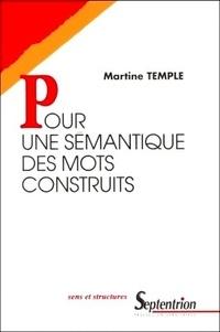 Martine Temple - Pour une sémantique des mots construits.