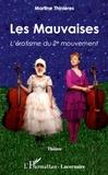 Martine Thinières et Patricia Clément - Les mauvaises - L'érotisme du 2e mouvement.