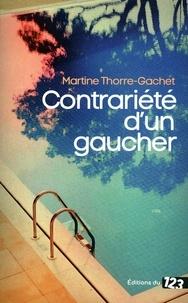 Martine Thorre-Gachet - Contrariété d'un gaucher.