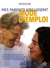 Accentsonline.fr Mes parents vieillissent mode d'emploi - Tout ce que vous devez savoir pour accompagner l'être cher dans le troisième et quatrième âges Image