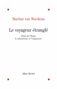 Martine Van Woerkens et Martine Van Woerkens - Le Voyageur étranglé.