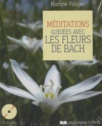 Méditations guidées avec les fleurs de Bach- Contient un livre, 7 cartes - Martine Viniger |