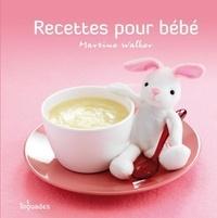Martine Walker - Recettes pour bébé.