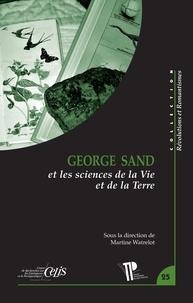Martine Watrelot - George Sand et les Sciences de la Vie et de la Terre.