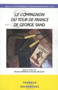 Martine Watrelot et Michèle Hecquet - Le compagnon du tour de France de George Sand.
