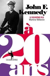 Martine Willemin - John F. Kennedy à 20 ans - Le deuxième fils.