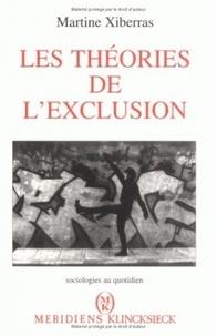 Martine Xiberras - Les théories de l'exclusion - Pour une construction de l'imaginaire de la déviance.