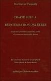Martinès de Pasqually - Traité sur la réintégration des êtres dans leur première propriété, vertu et puissance spirituelle divine - Fac-similé du manuscrit autographe de Louis-Claude de Saint-Martin.