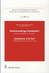 Martino Mona et Franz Riklin - Contraire à la loi ? - La détention provisoire sous la loupe.