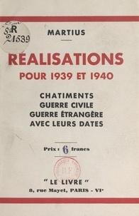 Martius - Réalisations pour 1939 et 1940 - Châtiments, guerre civile, guerre étrangère, avec leurs dates.