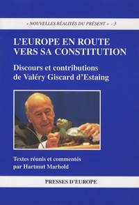 Martmut Marhold - L'Europe en route vers sa Constitution.