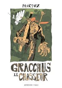 Martoz - Gracchus le chasseur.