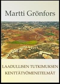 Martti Grönfors - Laadullisen tutkimuksen kenttätyömenetelmät.